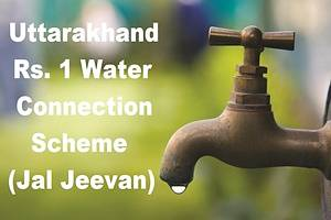 Rs 1 Water Connection Uttarakhand Apply